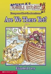 Cover of: Are We There Yet?: The Europeans Meet the Americans (America's Horrible Histories (Paperback))