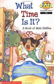 Cover of: What Time Is It? A Book Of Math Riddles (level 2) (Hello Reader, Math) | Sheila Keenan