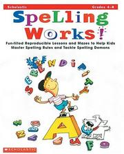 Cover of: Spelling Works! (Grades 4-8) | Jim Halverson