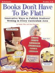 Cover of: Books Don't Have To Be Flat! (Grades 3-6)