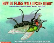 Cover of: How do flies walk upside down? | Melvin Berger