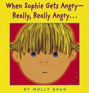 When Sophie gets angry--really, really angry.. by Molly Bang