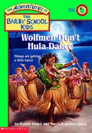 Cover of: Wolfmen Don't Hula Dance (The Adventures of the Bailey School Kids, #36) | Debbie Dadey, Marcia T. Jones