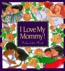 Cover of: I Love My Mommy