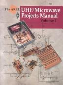 Cover of: The ARRL UHF/microwave projects manual by