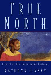 Cover of: True North: a novel of the Underground Railroad