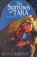 Cover of: The Sorrows of Tara | McDowell, Patricia