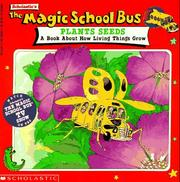 Cover of: The Magic School Bus Plants Seeds: A Book About How Living Things Grow (Magic School Bus TV Tie-Ins)
