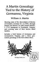 A Martin genealogy tied to the history of Germanna, Virginia by Martin, William A.