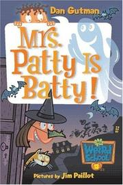 Cover of: My Weird School #13: Mrs. Patty Is Batty!