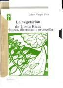 Cover of: La vegetación de Costa Rica