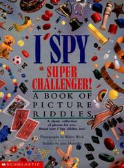 Cover of: I Spy Super Challenger!: A Book of Picture Riddles
