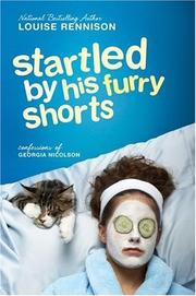 Cover of: Startled by His Furry Shorts (Confessions of Georgia Nicolson) | Louise Rennison