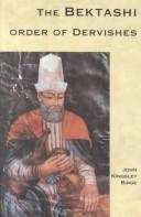 The Bektashi order of dervishes by John Kingsley Birge