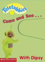 Cover of: Come and see-- with Dipsy |