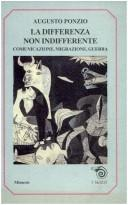 Cover of: La differenza non indifferente: comunicazione, migrazione, guerra