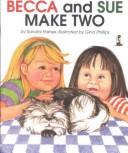 Cover of: Becca and Sue make two | Sandra Haines