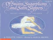 Cover of: Of Swans, Sugarplums nd Satin Slippers