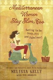 Cover of: Mediterranean Women Stay Slim, Too: Eating to Be Sexy, Fit, and Fabulous!