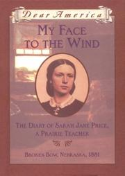 Cover of: My face to the wind: the diary of Sarah Jane Price, a prairie teacher
