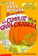 Cover of: The Berenstain bear scouts and the humongous pumpkin