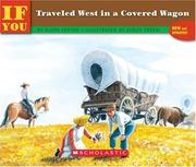 Cover of: If You Traveled West in a Covered Wagon (If You)