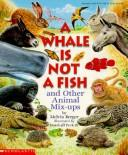 Cover of: A whale is not a fish and other animal mix-ups