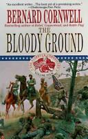 The bloody ground by Bernard Cornwell