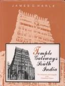 Cover of: Temple gateways in South India | J. C. Harle