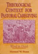 Cover of: Theological context for pastoral caregiving: word in deed