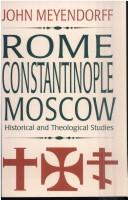 Cover of: Rome, Constantinople, Moscow
