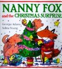Cover of: Nanny Fox and the Christmas surprise | Georgie Adams