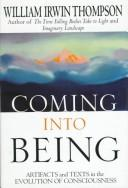 Cover of: Coming into being: artifacts and texts in the evolution of consciousness