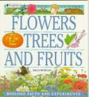 Cover of: Flowers, trees, and fruits | Morgan, Sally.