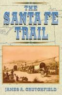 Cover of: The Santa Fe Trail