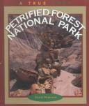 Cover of: Petrified Forest National Park | David Petersen