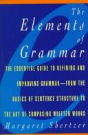 Cover of: The elements of grammar | Margaret D. Shertzer