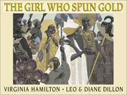 Cover of: The girl who spun gold | Virginia Hamilton