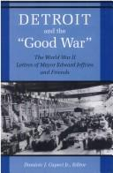 Cover of: Detroit and the Good War | Edward Jeffries