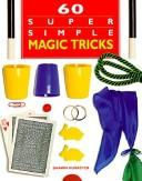 Cover of: 60 super simple magic tricks