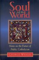 Cover of: Soul of the world: notes on the future of public Catholicism