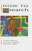 Cover of: How to research | Loraine Blaxter