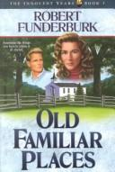Cover of: Old familiar places | Robert Funderburk