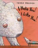 Cover of: I hate you! I like you!