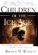Children of the ice age by Steven M. Stanley