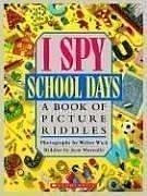 Cover of: I Spy School Days: A Book of Picture Riddles