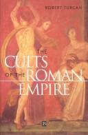 Cover of: The cults of the Roman Empire
