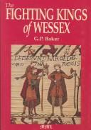 Cover of: The fighting kings of Wessex