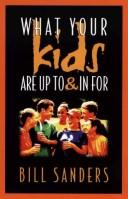 Cover of: What your kids are up to and in for