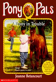 Cover of: A pony in trouble | Jeanne Betancourt